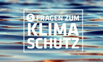 Fünf Fragen zum Klimaschutz, Teil 3